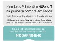 Membro prime tem 40% off na primeira compra em moda