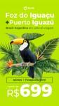 Pacote Foz do Iguaçu + Puerto Iguazú – 2021
